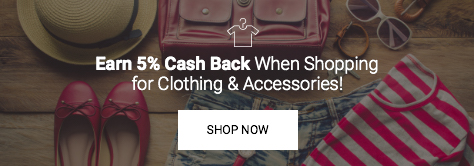 Earn 5% Cash Back on Clothing & Accessories!